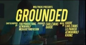 Video: Garde ft. Lil Parker, Earl Evans, Aewon Wolf & Khumz – Grounded
